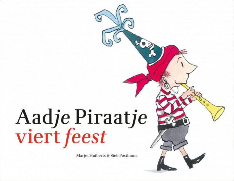 Aadje Piraatje viert feest - Marjet Huiberts & Sieb Posthuma