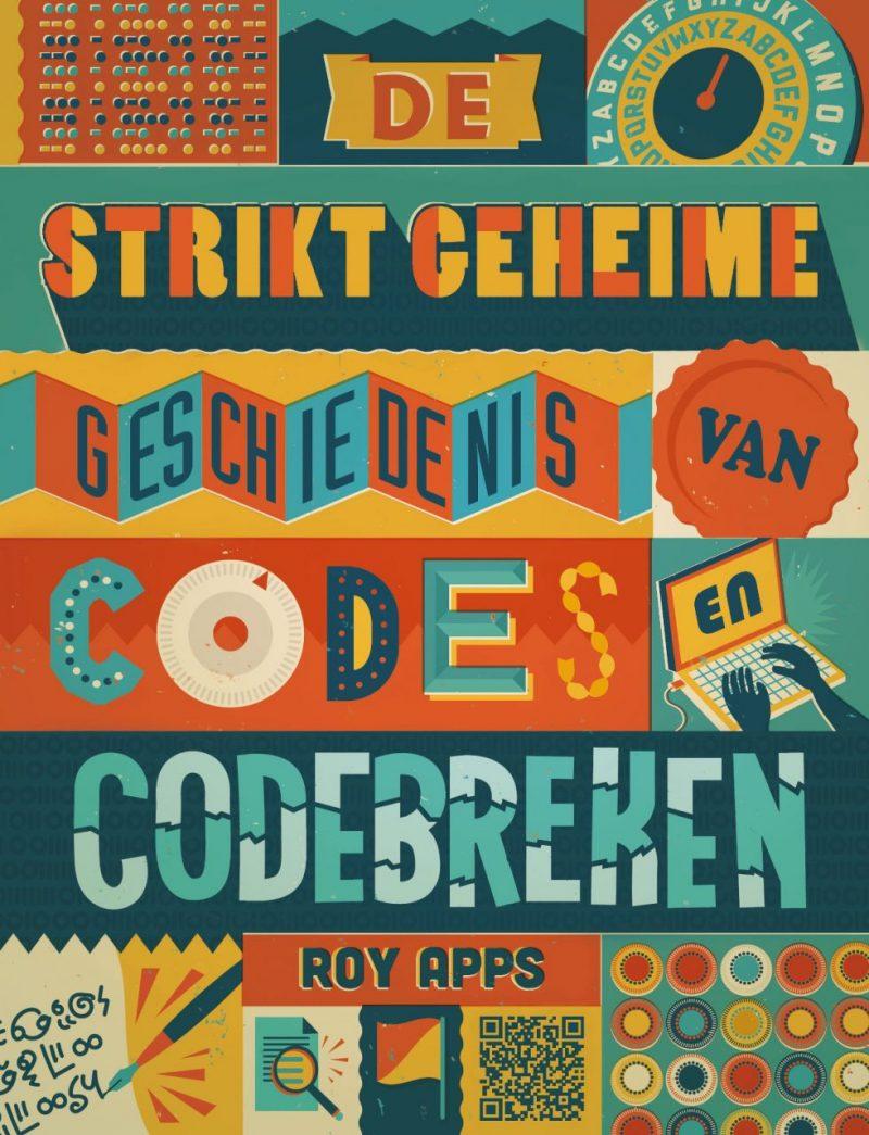 De strikt geheime geschiedenis van codes en codebreken - Roy Apps