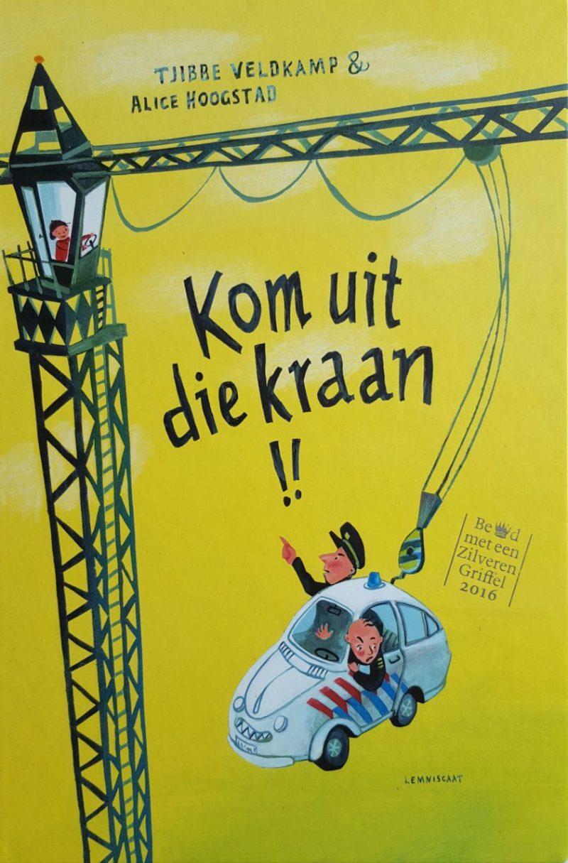 Kom uit die kraan! - Tjibbe Veldkamp & Alice Hoogstad