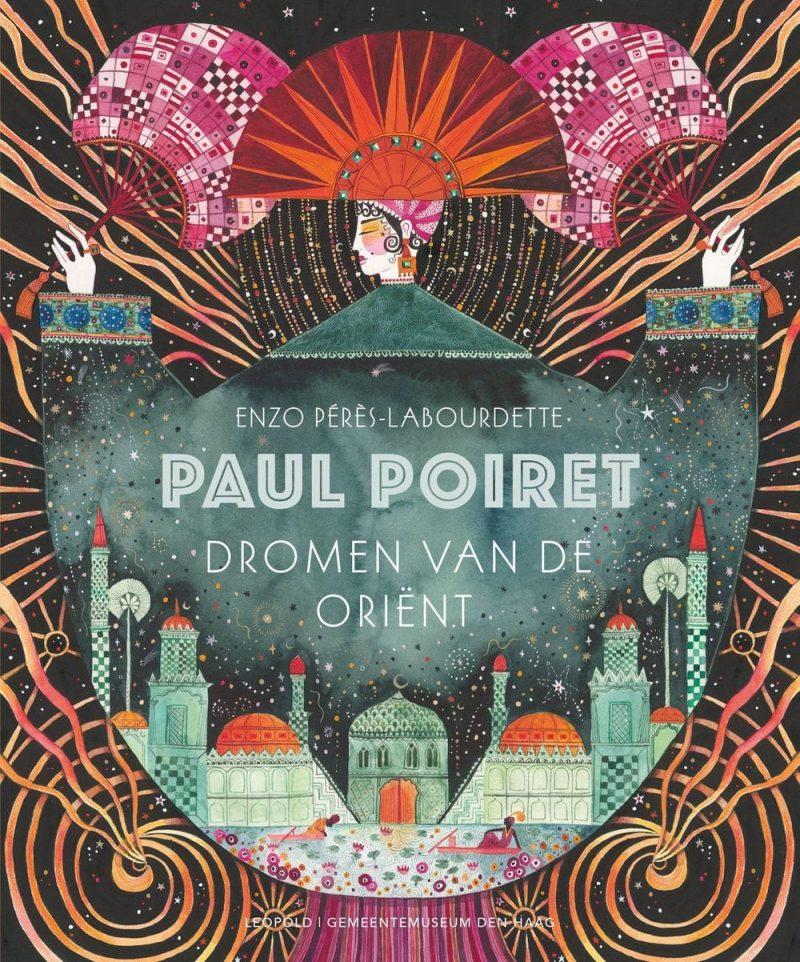 Paul Poiret - Dromen van de Oriënt - Enzo Pérès-Labourdette