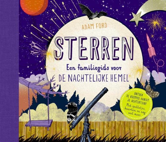 Sterren - Een familiegids voor de nachtelijke hemel - Adam Ford
