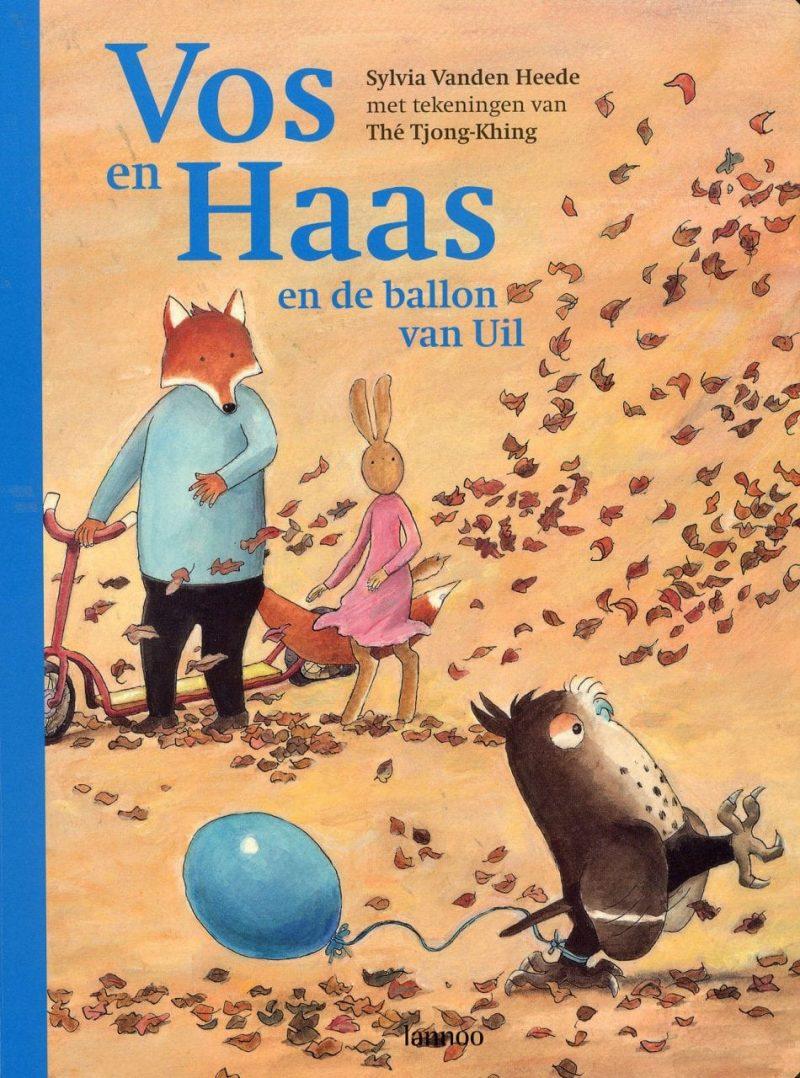 Vos en Haas en de ballon van Uil - Sylvia Vanden Heede & Thé Tjong-Khing