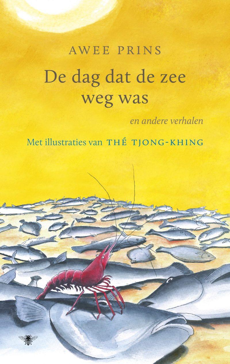 De dag dat de zee weg was - Thé Tjong-Khing & Awee Prins
