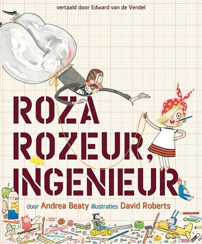 Roza Rozeur, Ingenieur - Andrea Beaty & David Roberts