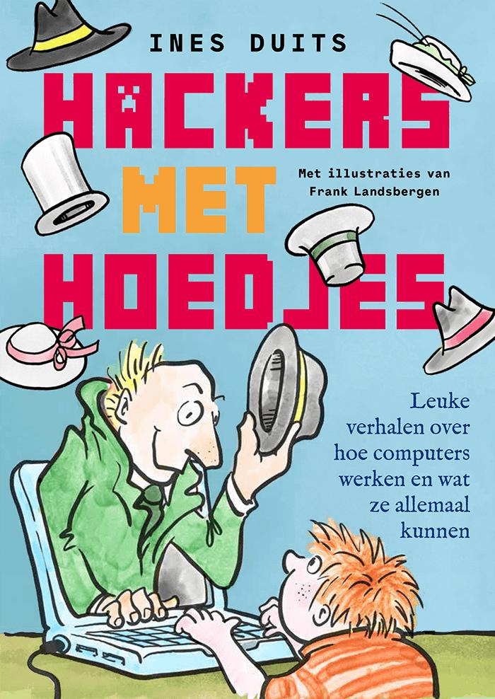 Hackers met hoedjes - Ines Duits & Frank Landsbergen