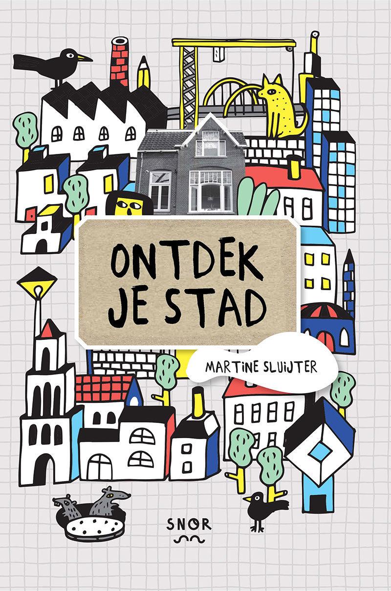 Ontdek je stad - Martine Sluijter & Maartje Kuiper