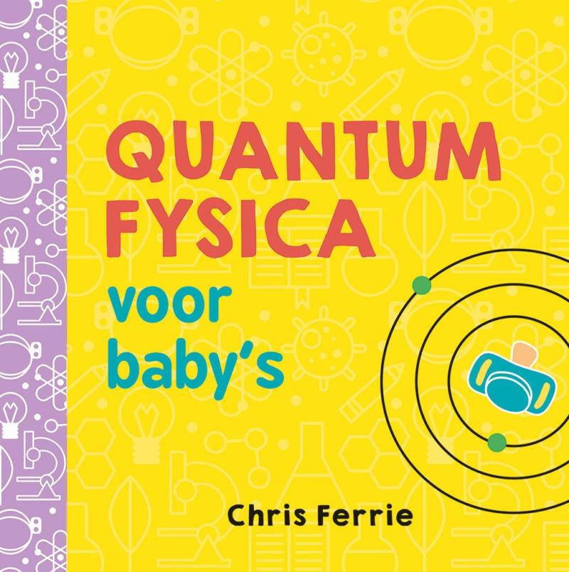 Quantumfysica voor baby's - Chris Ferrie