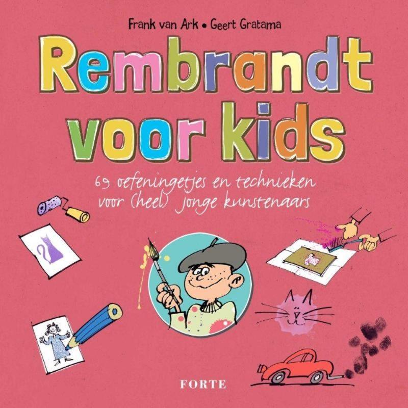 Rembrandt voor kids - Frank van Ark & Geert Gratama