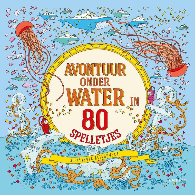 Avontuur onder water in 80 spelletjes -Aleksandra Artymowska