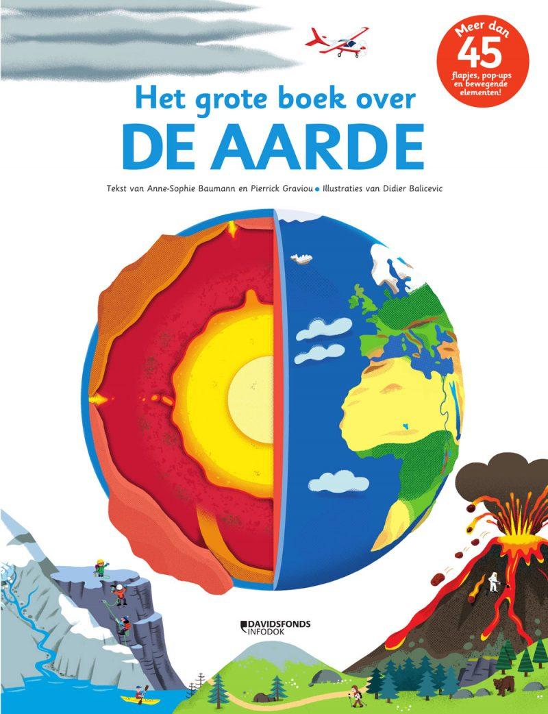 Het grote boek over de aarde - Anne-Sophie Baumann, Pierrick Graviou & Didier Balicevic