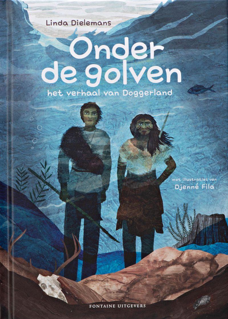 Onder de golven - het verhaal van Doggerland - Linda Dielemans & Djenné Fila