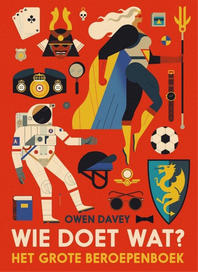 Wie doet wat? Het grote beroepenboek - Owen Davey